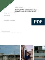 Optimização Construtiva e Energética das Alvenarias de Bloco de Betão de Bagacina - Luís Leite (FEUP - Faculdade de Engenharia da Universidade do Porto)