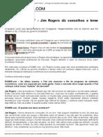 """Brasil_ Tô fora!"" - Jim Rogers dá conselhos e teme colapso - Mercados"