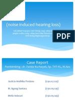 Presentasi Case THT NIHL noise induces hearing loss
