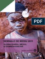 SEMNALE DE MEDIU 2011 - Globalizarea, mediul şi dumneavoastră. EEA (European Environment Agency), 2011-06-28 Reproducerea este autorizată, cu condiţia menţionării sursei, cu excepţia cazului în care se prevede altfel.