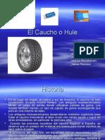 El Caucho o Hule