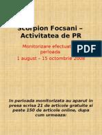 Scorpion Focsani – Activitatea de PR 1 august–15 octombrie 2008