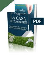 La Guida per Comprare la Casa dei Tuoi Sogni Cap. 1