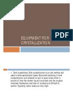 Equipment for Crystallization