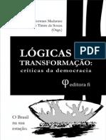 MADARASZ, Norman - SOUZA, Ricardo Timm - Orgs - Lógicas de Transformação, críticas da democracia
