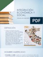 INTEGRACIÓN ECONÓMICA Y SOCIAL