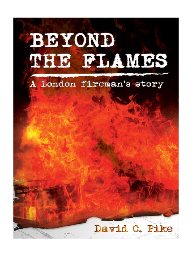 Beyond The Flames by David C  Pike | Firefighter | London