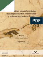 Innovacion y Nuevas Tecnologias en La Especialidad de Conservacion y Restauracion de Obras de Arte