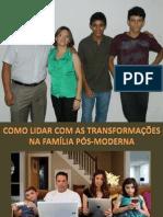 Como Lidar com as Transformações na Família Pós-Moderna.pptx