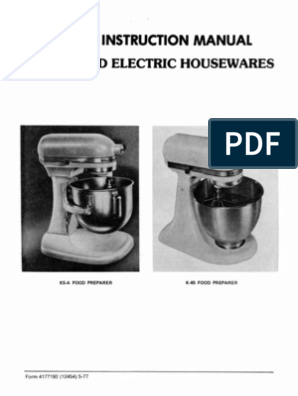 Kitchen Aid K45 Service Manual (For Hobart Made Vintage Mixers) | Gear |  Electric MotorScribd