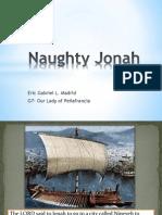 Naughty Jonah