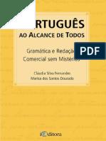 7881 - PORTUGUÊS AO ALCANCE DE TODOS - GRAMÁTICA E REDAÇÃO COMERCIAL SEM MISTÉRIOS - CLÁUDIA SILVA FERNANDES e MARISA DOS SANTOS DOURADO (1)