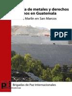 PBI_Mineria de Metales y DDHH en Guatemala - La Mina MArlin en San Marcos_2006