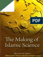 The Making of Islamic Science by Muzaff Ar Iqbal
