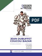 Exposition Jean Dubuffet - Coucou Bazar au Musée des Arts Décoratifs - dossier de presse