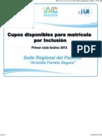 Cupos Disponibles Para El I Ciclo de 2013.