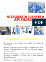Atendimento durante o ato cirúrgico