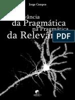 A Relevancia Da Pragmatica Na Pragmatica Da Relevancia