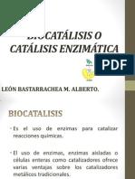BIOCATÁLISIS O CATÁLISIS ENZIMÁTICA