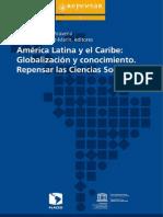 America Latina y El Caribe Globalizacion y Conocimiento - Repensar Las Ciencias Sociales