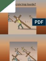Une Croix Trop Lourde