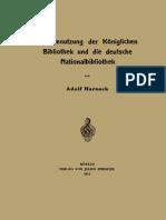Adolf Harnack (auth.) Die Benutzung der Königlichen Bibliothek und die deutsche Nationalbibliothek  1912