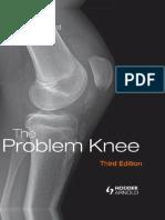 The Problem Knee 3rd ed. Hodder Arnold