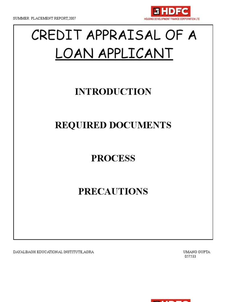 finance summer project credit appraisal loan For small personal loans, credit scoring based on income, life style and existing liabilities may suffice but for project financing, the process comprises technical , commercial, marketing, financial , managerial appraisals as also implementation schedule and ability.