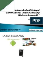 smartphone android sebagai sistem, kontrol untuk monitoring wahana bawah air (ppt)