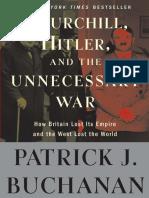 "Churchill, Hitler, and ""The Unnecessary War"" by Patrick J. Buchanan - Excerpt"