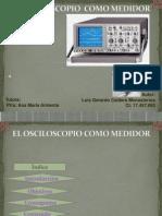 EL OSCILOSCOPIO COMO MEDIDOR--diseño Gerardo.ppt