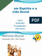 O Jovem Espirita e a Vida Social 3-8-2013