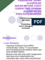 Penerapan Teknik Klasifikasi Menggunakan Metode Fuzzy Decision Tree Dengan Algoritma Id3 Pada Data Diabetes