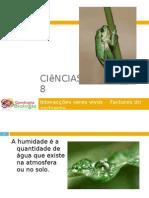 Powerpoint nr. 2 - Interacções seres vivos -Factores do Ambiente - Humidade