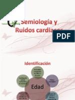 Semiología y ruidos cardiacos