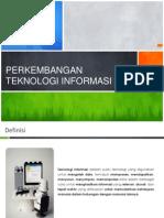 Presentasi Perkembangan Teknologi Informasi