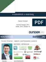 Szándéktól a vásárlásig - DUNDER.HU előadás 2013. 10. 15.