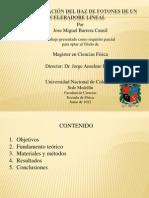 Defensa CARACTERIZACIÓN DEL HAZ DE FOTONES DE ACELERADORES LINEALES