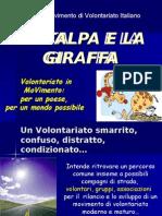 La Talpa e La Giraffa