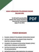 Arah Kebijakan Pelayanan Dasar Dalam JKN.ppt 2