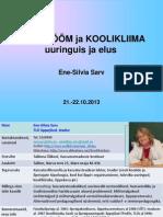 Sarv Ene-Silvia. Koolikliima-koolirõõm. Ettekannete põhislaidid. 2013