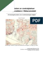 Framväxten av centralplatser under järnåldern i Mälarområdet – Ett arkeologiskt problem och en maritimarkeologisk möjlighet