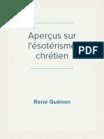 René Guénon - Aperçus sur l'ésotérisme chrétien