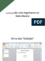 Colocando uma logomarca no Slide Mestre.pptx