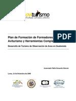 Plan de Formación de Formadores en  Aviturismo y Herramientas Complementarias: Desarrollo de Turismo de Observación de Aves en Guatemala