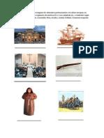 Reconoce en las siguientes imágenes los elementos pertenecientes a la cultura europea y la indígena