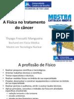 Católica a Mostra - A Física no tratamento do câncer
