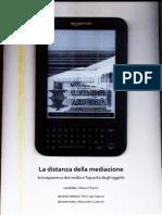 2012 - La distanza della mediazione - la trasparenza dei media e l'opacità degli oggetti.