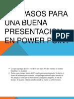Los Pasos Para Una Buena Presentacion en Power
