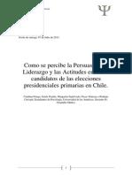 Como se percibe la Persuasión, el Liderazgo y las Actitudes entre los candidatos de las elecciones presidenciales primarias en Chile.